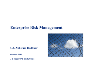 Enterprise Risk Management CA. Abhiram Budhkar October 2013
