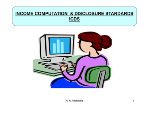 INCOME COMPUTATION  & DISCLOSURE STANDARDS ICDS H. N. Motiwalla 1