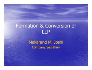 Formation & Conversion of LLP Makarand M. Joshi Company Secretary