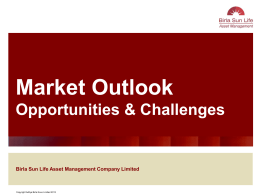Market Outlook Opportunities & Challenges Birla Sun Life Asset Management Company Limited
