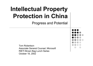 Intellectual Property Protection in China Progress and Potential Tom Robertson