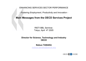 Main Messages from the OECD Services Project ENHANCING SERVICES SECTOR PERFORMANCE