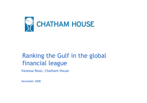 Ranking the Gulf in the global financial league Vanessa Rossi, Chatham House