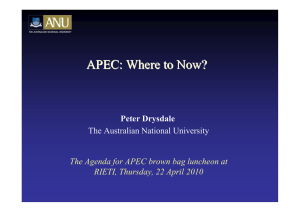 APEC: Where to Now? Peter Drysdale The Australian National University