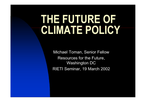 THE FUTURE OF CLIMATE POLICY Michael Toman, Senior Fellow Resources for the Future,