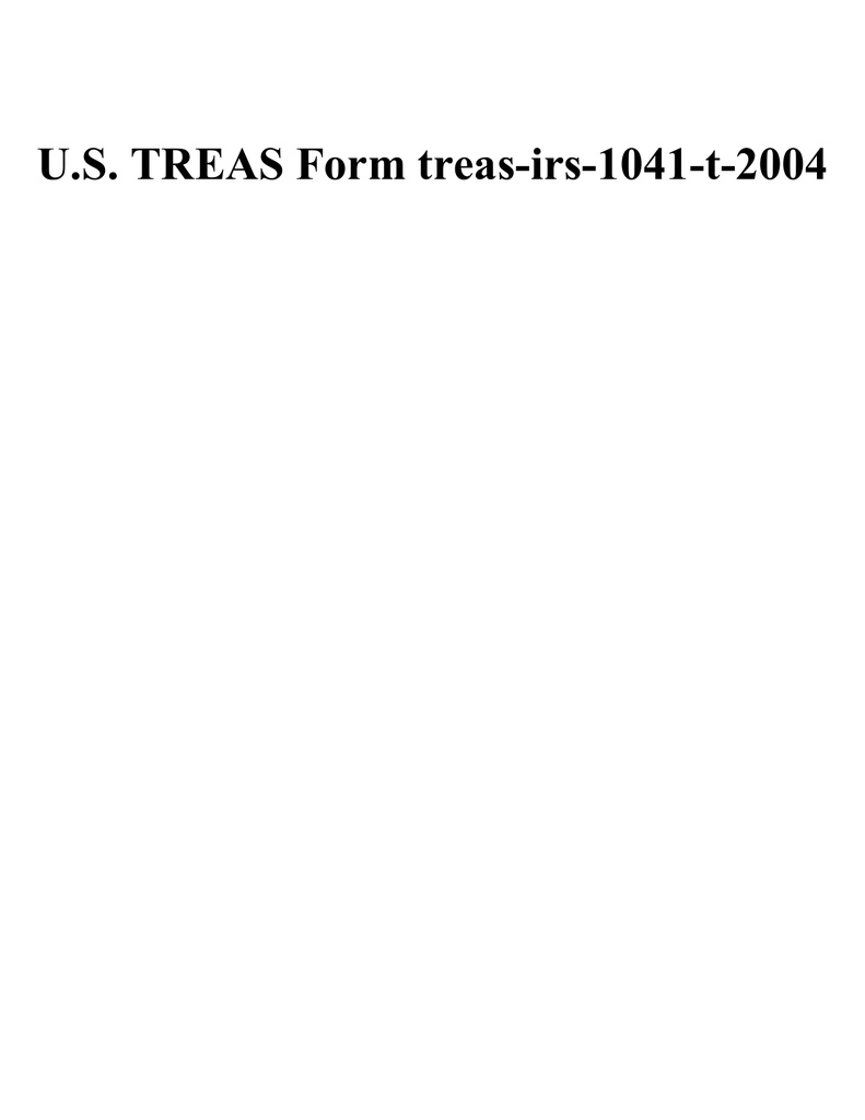 U.S. TREAS Form treas-irs-1041-t-2004
