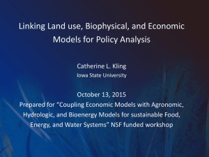 Linking Land use, Biophysical, and Economic Models for Policy Analysis
