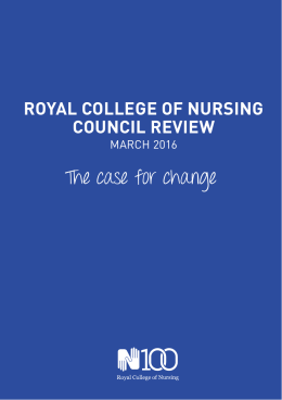 The case for change ROYAL COLLEGE OF NURSING COUNCIL REVIEW MARCH 2016