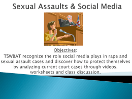 Objectives: TSWBAT recognize the role social media plays in rape and