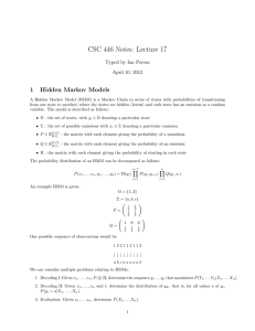 CSC 446 Notes: Lecture 17 1 Hidden Markov Models Typed by Ian Perera