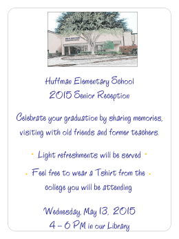 Huffman Elementary School 2015 Senior Reception Celebrate your graduation by sharing memories,
