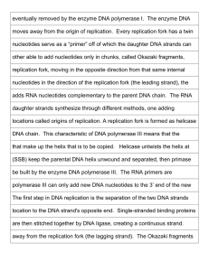 eventually removed by the enzyme DNA polymerase I.  The... moves away from the origin of replication.  Every replication...