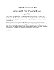 Spring 2006 PhD Qualifier Exam Computer Architecture Area April 3 2006