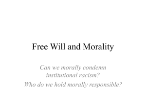 Free Will and Morality Can we morally condemn institutional racism?