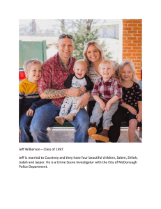Jeff	Wilkerson	–	Class	of	1997 Jeff	is	married	to	Courtney	and	they	have	four	beautiful	children,	Salem,	Shiloh,