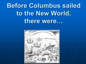 Before Columbus sailed to the New World, there were…