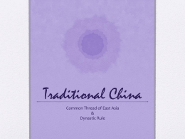 Traditional China Common Thread of East Asia & Dynastic Rule