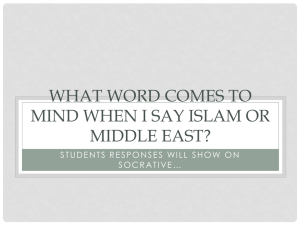 WHAT WORD COMES TO MIND WHEN I SAY ISLAM OR MIDDLE EAST?