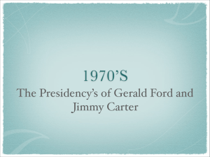 1970'S The Presidency's of Gerald Ford and Jimmy Carter
