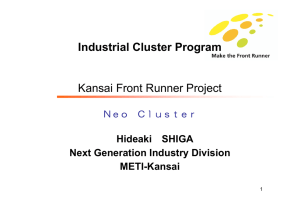 Industrial Cluster Program Kansai Front Runner Project Hideaki SHIGA