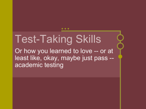 Test-Taking Skills Or how you learned to love -- or at