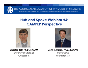Hub and Spoke Webinar #4: CAMPEP Perspective Chester Reft, Ph.D., FAAPM