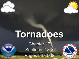 Tornadoes Chapter 17 Sections 2 & 3 Pages 567-582