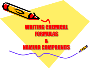 WRITING CHEMICAL FORMULAS & NAMING COMPOUNDS