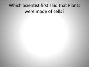 Which Scientist first said that Plants were made of cells?