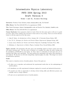 Intermediate Physics Laboratory PHYS 3304 Spring 2013 Draft Version 0