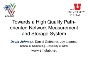 Towards a High Quality Path- oriented Network Measurement and Storage System www.emulab.net
