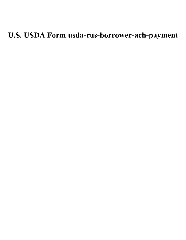 U S  USDA Form usda-rus-borrower-ach-payment