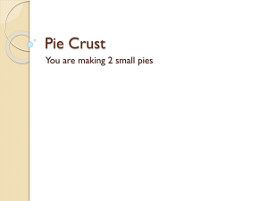 Pie Crust You are making 2 small pies