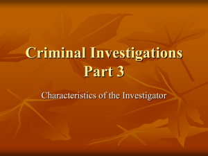 Criminal Investigations Part 3 Characteristics of the Investigator