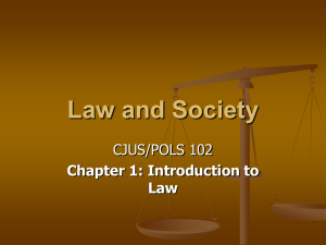 Law and Society CJUS/POLS 102 Chapter 1: Introduction to Law