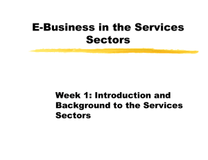E-Business in the Services Sectors Week 1: Introduction and Background to the Services