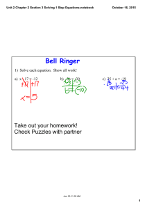 Bell Ringer Take out your homework! Check Puzzles with partner 1)  Solve each equation.  Show all work!