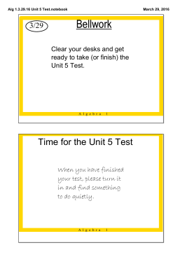 Bellwork Time for the Unit 5 Test 3/29 Clear your desks and get