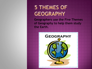 Geographers use the Five Themes of Geography to help them study