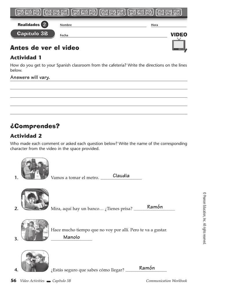 Workbooks realidades 1 capitulo 5b workbook answers : Antes de ver el video Â¿Comprendes? Actividad 1 Answers will vary.