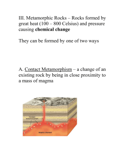 III. Metamorphic Rocks – Rocks formed by chemical change