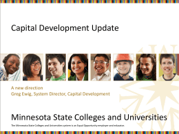 Capital Development Update Minnesota State Colleges and Universities A new direction