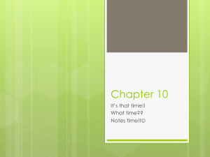 Chapter 10 It's that time!! What time?? Notes time!!