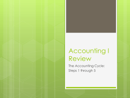 Accounting I Review The Accounting Cycle: Steps 1 through 5
