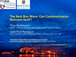 The Next Box Wave: Can Containerization Reinvent Itself? Theo Notteboom Jean-Paul Rodrigue