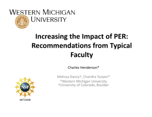 Increasing the Impact of PER: Recommendations from Typical Faculty Charles Henderson*
