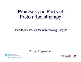 Promises and Perils of Proton Radiotherapy py Uncertainty Issues for non-moving Targets