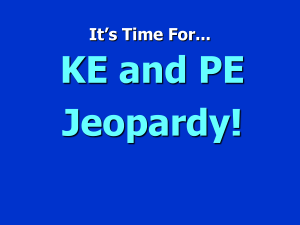 KE and PE Jeopardy! It's Time For...