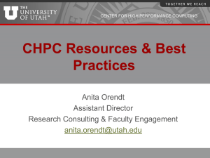 CHPC Resources & Best Practices Anita Orendt Assistant Director