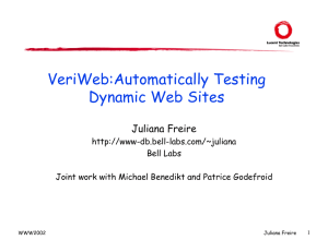 VeriWeb:Automatically Testing Dynamic Web Sites Juliana Freire -db.bell-labs.com/~juliana